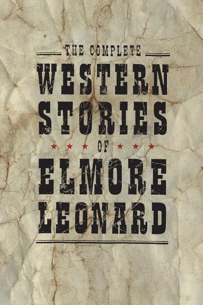 Download The Complete Western Stories of Elmore Leonard Book