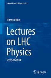 Lectures on LHC Physics: Edition 2