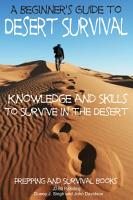 A Beginner   s Guide to Desert Survival Skills   Knowledge and Skills to Survive in the Desert PDF