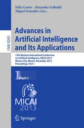 Advances in Artificial Intelligence and Its Applications: 12th Mexican International Conference, MICAI 2013, Mexico City, Mexico, November 24-30, 2013, Proceedings, Part 1