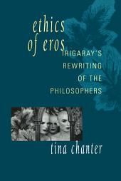 Ethics of Eros: Irigaray's Re-writing of the Philosophers