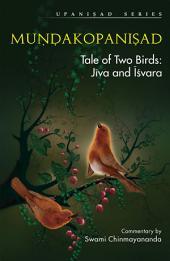 MUNDAKOPANISAD: Tale of Two Birds: Jiva and Isvara