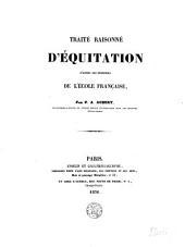 Traité raisonné d'équitation d'après les principes de l'école française