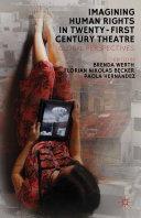 Imagining Human Rights in Twenty-First Century Theater