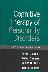 Cognitive Therapy of Personality Disorders  Second Edition PDF