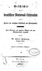 Geschichte der deutschen National-Litteratur mit Proben der deutschen Dichtkunst und Beredsamkeit: Zum Gebrauch auf gelehrten Schulen und zum Selbstunterricht dargestellt
