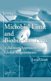 Microbial Limit and Bioburden Tests: Validation Approaches and Global Requirements,Second Edition, Edition 2
