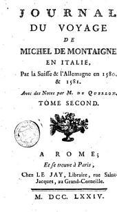 Journal du voyage de Michel de Montaigne en Italie, par la Suisse & l'Allemagne en 1580 & 1581, 2: Volume1