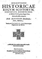 Inscriptiones historicae regum Scotorum a Fergusio primo regni conditore ad nostra tempora. Praefixus est Gathelus, sive de gentis origine fragmentum An. Melvini