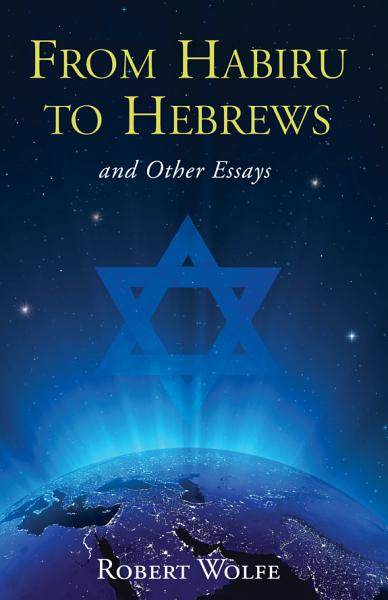 Download From Habiru to Hebrews and Other Essays Book