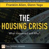 The Housing Crisis: What Happened and Why?