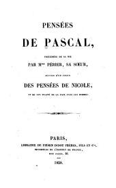 Pensées de Pascal: Précédées de Sa Vie