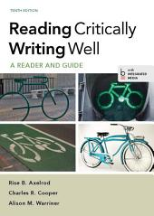 Reading Critically, Writing Well: A Reader and Guide, Edition 10