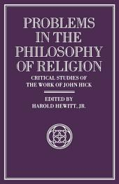 Problems in the Philosophy of Religion: Critical Studies of the Work of John Hick