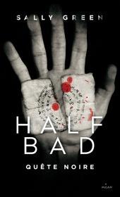 Half Bad, Tome 03: Quête noire
