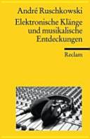 Elektronische Kl  nge und musikalische Entdeckungen PDF
