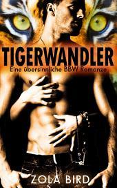 Tigerwandler: Eine übersinnliche Paranormal Fantasy Romanze