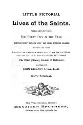 "Lives of the Saints: With Reflections for Every Day in the Year. Comp. from ""Butler's Lives"" and Other Approved Sources. To which are Added Lives of the American Saints..."