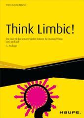 Think Limbic! - inkl. Arbeitshilfen online: Die Macht des Unbewussten nutzen für Management und Verkauf, Ausgabe 5