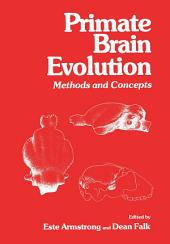 Primate Brain Evolution: Methods and Concepts