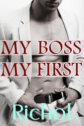 My Boss, My First (Gay Light BDSM Virgin Erotica Office Sex Stories)