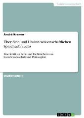 Über Sinn und Unsinn wissenschaftlichen Sprachgebrauchs: Eine Kritik an Lehr- und Fachbüchern aus Sozialwissenschaft und Philosophie