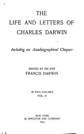 The Life and Letters of Charles Darwin: Including an Autobiographical Chapter, Volume 2