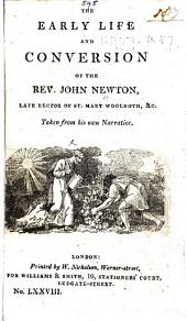 The Early Life and Conversion of the Rev. John Newton ... Taken from His Own Narrative