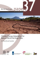 Climate change adaptation for natural World Heritage sites: a practical guide