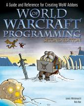World of Warcraft Programming: A Guide and Reference for Creating WoW Addons, Edition 2
