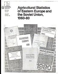 Agricultural Statistics of Eastern Europe and the Soviet Union  1960 80 PDF