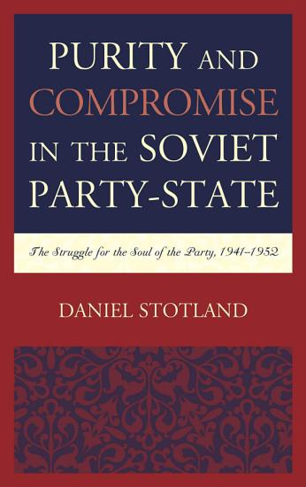 Purity and Compromise in the Soviet Party State PDF