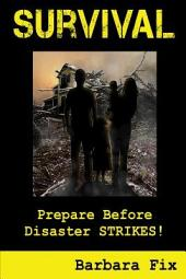 Survival: Prepare Before Disaster Strikes