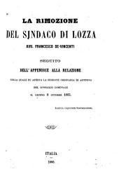 La rimozione del sindaco di Lozza, avv. Francesco de-Vincenti: seguito dell'appendice alla relazione colla quale fu aperta la sessione ordinaria di autunno del Consiglio comunale il giorno 8 ottobre 1865