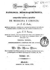 Nuevos elementos de patología médico-quirúrgica ó Compendio teórico y práctico de medicina y cirugía: Volumen 4