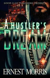 A Hustler's Dream: Volume 1