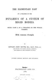 The Elementary Part of a Treatise on the Dynamics of a System of Rigid Bodies: Volume 1