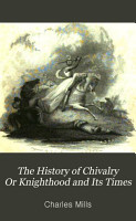 The History of Chivalry Or Knighthood and Its Times PDF