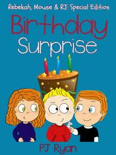 Birthday Surprise (Rebekah, Mouse & RJ: Special Edition)