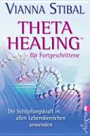 Theta Healing f  r Fortgeschrittene PDF