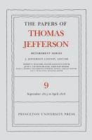 The Papers of Thomas Jefferson  Retirement Series  Volume 9 PDF