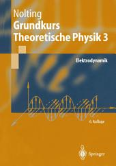 Grundkurs Theoretische Physik 3: Elektrodynamik, Ausgabe 6