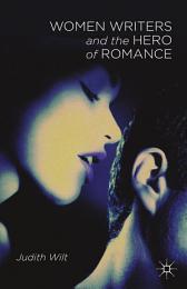 Women Writers and the Hero of Romance