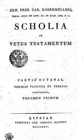 Ern. Frid. Car. Rosenmülleri, Theol. Doct. et Litt. OO. in Acad. Lips. P.P.O. Scholia in Vetus Testamentum: Ieremiae Vaticinia et Threnos continetis, Volumen primum. Partis Octavae, דף 8