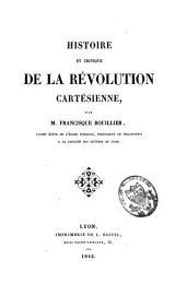 Histoire et critique de la révolution cartésienne: Volume1