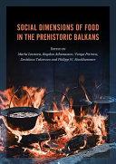Social Dimensions of Food in the Prehistoric Balkans