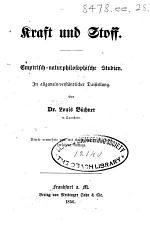 Kraft and Stoff. Empirisch-naturphilosophische Studien ... Vierte vermehrte ... Auflage