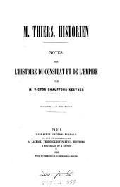 M. Thiers, historien: notes sur l'Histoire du consulat et de l'empire