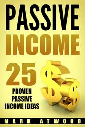 Passive Income 25 Proven Passive Income Ideas Book PDF