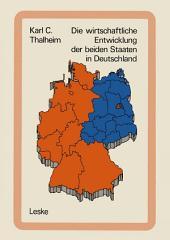 Die wirtschaftliche Entwicklung der beiden Staaten in Deutschland: Tatsachen und Zahlen